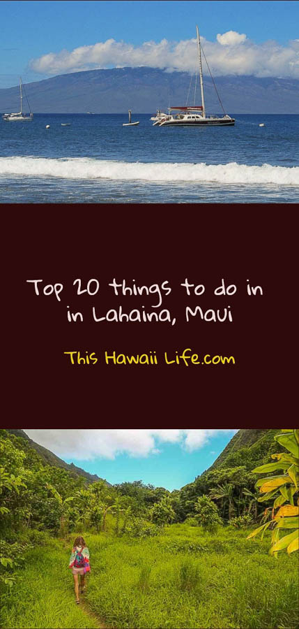 pinterest Top 20 things to do in Lahaina Maui
