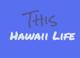 This Hawaii Life