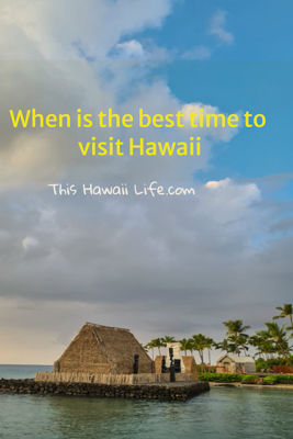 when is the best time of the year to visit Hawaii
