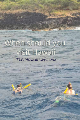when you should visit Hawaii