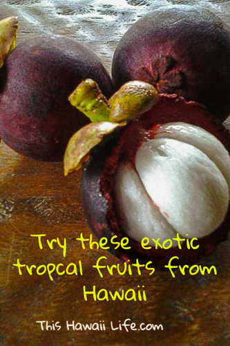 Try these exotic tropical fruits from Hawaii
