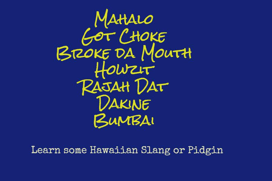 Learn some Hawaii slang or Pidgin
